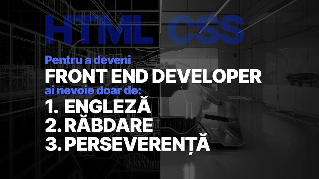 Pentru a deveni un Front End Developer bun ai nevoie doar de: engleză, răbdare și perseverență